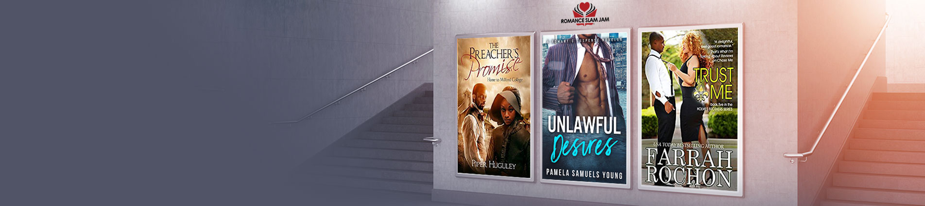 Romance Book Event + Featured Authors: Farrah Rochon, Pamela Samuels Youngs and Piper Huguley + Spotlight: African American Authors